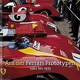 Die Ära der Ferrari Prototypen: 1962 bis 1973