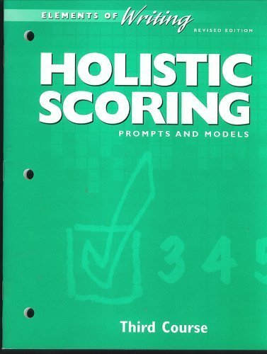 Elements of Writing, Third Course, HOLISTIC SCORING, PROMPTS AND MODELS, revised edition (Holt Riheh
