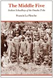 img - for By Francis La Flesche - The Middle Five: Indian Schoolboys of the Omaha Tribe: 1st (first) Edition book / textbook / text book