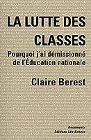 La lutte des classes : Comment j'ai démissionné de l'Education nationale