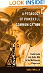 A Pedagogy of Powerful Communication:...