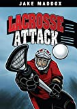 Lacrosse Attack (Jake Maddox Sports Stories)
