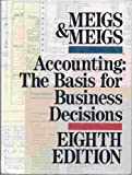 Accounting: The Basis for Business Decisions (0078352924) by Meigs, Walter B.