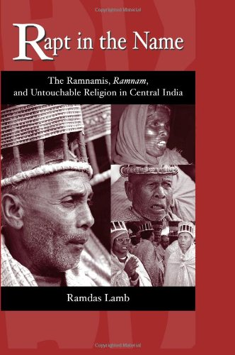 Rapt In The Name: The Ramnamis, Ramnam, And Untouchable Religion In Central India front-454854