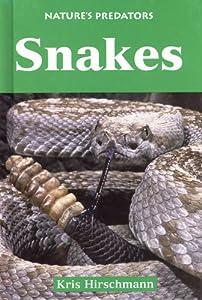 Snakes (Nature's Predators Series) Kris Hirschmann