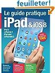 Le guide pratique iPad et iOS 8 : Pou...