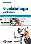 Grundschaltungen der Elektronik: Theo...
