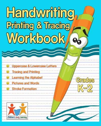 Handwriting: Printing & Tracing Workbook: Lowercase and Uppercase Tracing Words and Alphabet...