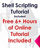 Shell Scripting Tutorial For Unix Linux - Included Free 6+ Hours of Online Tutorial Included (English Edition)