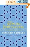 From Berlin to Jerusalem: Memories of My Youth