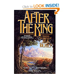After the King: Stories In Honor of J.R.R. Tolkien by Martin H. Greenberg, Jane Yolen, Keith Parkinson and Elizabeth Ann Scarborough