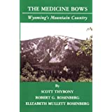 The Medicine Bows: Wyoming's Mountain Country