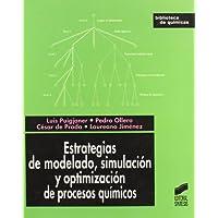 Estrategias de modelado, simulacion y optimizacion de procesos (Ciencias Quimicas)