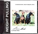 Conditioning The Working Dog - Weight Pulling on CD