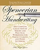 Spencerian Handwriting: the Complete Collection of Theory and Practical Workbooks For Perfect Cursive and Hand Lettering: the Complete Collection of Theory and Practical Workbooks For Perfect Cursive and Hand Lettering