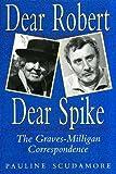 Dear Robert, Dear Spike: The Graves-Milligan Correspondence