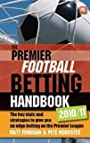 img - for The Premier Football Betting Handbook 2010/11: The key stats and strategies to give you an edge betting on the Premier League by Pete Nordsted (Sep 15 2010) book / textbook / text book