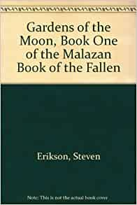Gardens Of The Moon Book One Of The Malazan Book Of The Fallen Steven Erikson Books