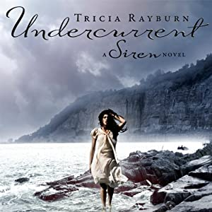Undercurrent: A Siren Novel, Book 2 | [Tricia Rayburn]