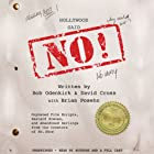 Hollywood Said No!: Orphaned Film Scripts, Bastard Scenes, and Abandoned Darlings from the Creators of Mr. Show (       UNABRIDGED) by David Cross, Bob Odenkirk, Brian Posehn (contributor) Narrated by David Cross, Bob Odenkirk