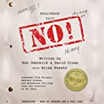 Hollywood Said No!: Orphaned Film Scripts, Bastard Scenes, and Abandoned Darlings from the Creators of Mr. Show | David Cross,Bob Odenkirk,Brian Posehn (contributor)