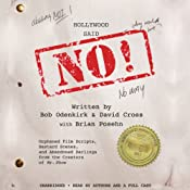 Hollywood Said No!: Orphaned Film Scripts, Bastard Scenes, and Abandoned Darlings from the Creators of Mr. Show | [David Cross, Bob Odenkirk, Brian Posehn (contributor)]