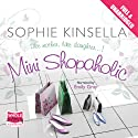 Mini Shopaholic Audiobook by Sophie Kinsella Narrated by Emily Gray