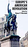Europes American Revolution