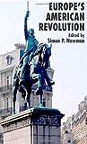 Europes American Revolution