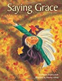 Saying Grace: A Prayer of Thanksgiving (Traditions of Faith)