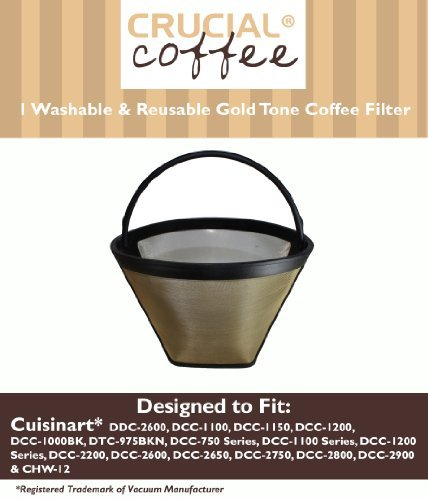 1 Cuisinart Washable & Reusable GTF Gold Tone Coffee Filter; Fits Cuisinart Models DDC-2600, DCC-2700, DCC-1100, DCC-1150, DCC-1200, DCC-1000BK, DTC-975BKN, DCC-750 Series, DCC-1100 Series DCC-1200 Series, DCC-2200; Designed & Engineered by Crucial Coffee