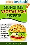 G�nstige Vegetarische Rezepte: Lecker...