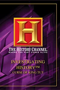 Investigating History - Curse of King Tut (History Channel)