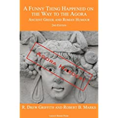 A Funny Thing Happened on the Way to the Agora: Ancient Greek and Roman Humour - 2nd Edition: Agora Harder!