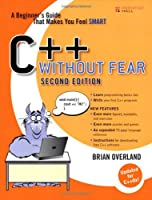 C++ Without Fear: A Beginner`s Guide That Makes You Feel Smart (2nd Edition) ebook download