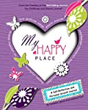 img - for My Happy Place: A Children's Self-Reflection and Personal Growth Journal with Creative Exercises, Fun Activities, Inspirational Quotes, Gratitude, Dreaming, Goal Setting, Coloring in, and Much More book / textbook / text book
