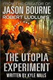 Robert Ludlum&#039;s (TM) The Utopia Experiment (A Covert-One novel)