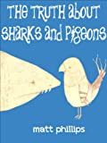 The Truth about Sharks and Pigeons