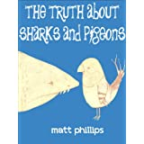 The Truth about Sharks and Pigeons ~ Matt Phillips