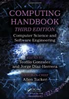 Computing Handbook, 3rd Edition: Computer Science and Software Engineering