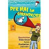 """Der Hai im Strandkorb: Geschichten, Bilderr�tsel, Spiele, Postkarten und mehr (Gulliver)von """"Silvia Bartholl"""""""
