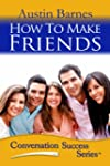 How to Make Friends: The Friendship F...