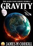 The Alex Cave Series Book 4. Gravity