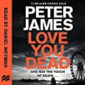 Love You Dead: Roy Grace, Book 12 Audiobook by Peter James Narrated by Daniel Weyman
