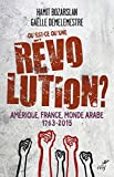 img - for Qu'est-ce qu'une r volution ?: Am rique, France, Monde Arabe (1763-2015) (French Edition) book / textbook / text book