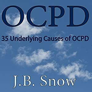 OCPD - 35 Underlying Causes of OCPD Audiobook
