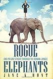 Rogue Elephants: One PR Girl's Fight Through the Human Jungle