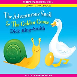 The Adventurous Snail & The Golden Goose | [Dick King-Smith]