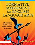 img - for Formative Assessment for English Language Arts: A Guide for Middle and High School Teachers book / textbook / text book
