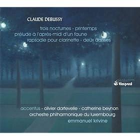 Debussy: Trois nocturnes - Printemps - Prelude a l'apres-midi d'un faune - Rapsodie pour clarinette - Deux danses